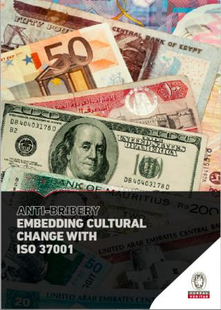 Embedding cultural change with ISO 37001 Anti-Bribery Management System