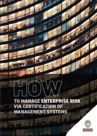 HOW TO MANAGE ENTERPRISE RISK WITH MANAGEMENT SYSTEMS
